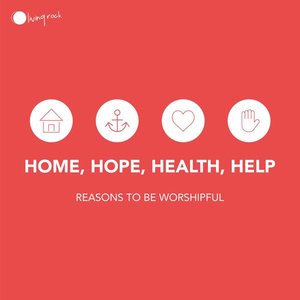 Home, Hope, Health, Help – Reasons To Be Worshipful